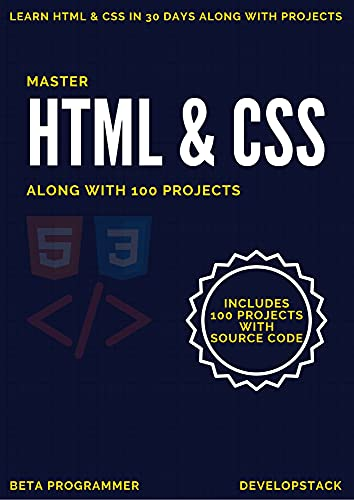 Master HTML and CSS : Along with 100 projects (English Edition)