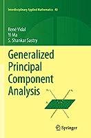 Generalized Principal Component Analysis (Interdisciplinary Applied Mathematics (40))