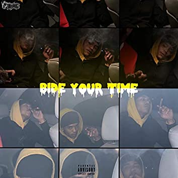 Bide Your Time