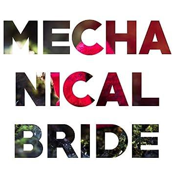 Mechanical Bride