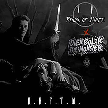 N.R.F.T.W. (feat. Dieabolik the Monster)