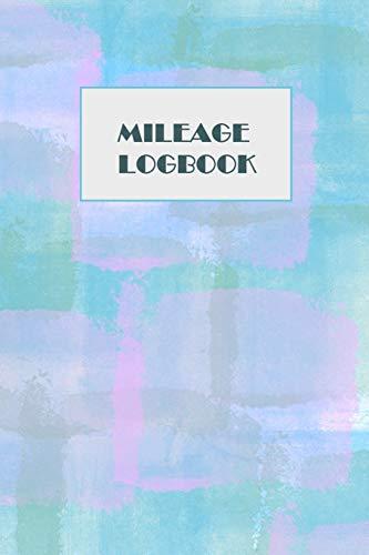 Mileage Logbook: Professional Mileage Log Book: Mileage & Gas Journal: Mileage Log For Work: Mileage Tracker For Business