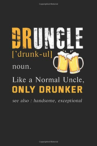 Druncle Like A Normal Uncle Only Drunker Betrunkener Onkel: Kariertes A5 Notizbuch oder Heft für Schüler, Studenten und Erwachsene (Logos und Designs, Band 3628)