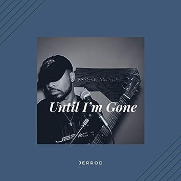 Until I'm Gone (The Proposal)
