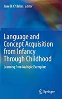 Language and Concept Acquisition from Infancy Through Childhood: Learning from Multiple Exemplars