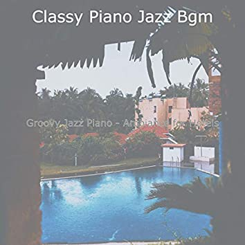 Groovy Jazz Piano - Ambiance for Hotels