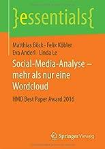Social-Media-Analyse - mehr als nur eine Wordcloud: HMD Best Paper Award 2016 (essentials) (German Edition)