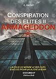 Conspiration des élites - Tome 2, Armageddon