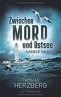 Nasses Grab (Zwischen Mord und Ostsee, Kuestenkrimi 1)