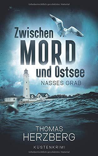 Buchseite und Rezensionen zu 'Nasses Grab (Zwischen Mord und Ostsee, Küstenkrimi 1)' von Thomas Herzberg
