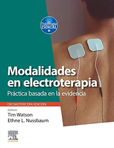 Modalidades en electroterapia: Práctica basada en la evidencia