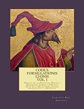 Codex Formulationis Leonis: Manual de las Formulas Magicas, Posiciones, Signos y Simbolos Para el Trabajo de la Alta Magia...