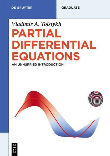 Partial Differential Equations: An Unhurried Introduction (De Gruyter Textbook)