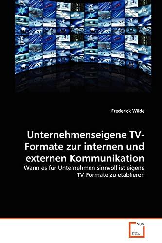 Unternehmenseigene TV-Formate zur internen und externen Kommunikation: Wann es für Unternehmen sinnvoll ist eigene TV-Formate zu etablieren