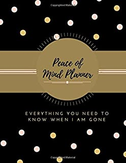 Peace of Mind Planner: My History, Financial Plans and Final Wishes, Last Words (Guide: Important Information about my belongings and affairs)