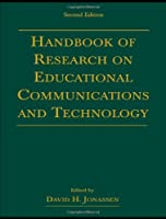 Handbook of Research for Educational Communications and Technology: A Project of the Association for Educational Communications and Technology (AECT Series)