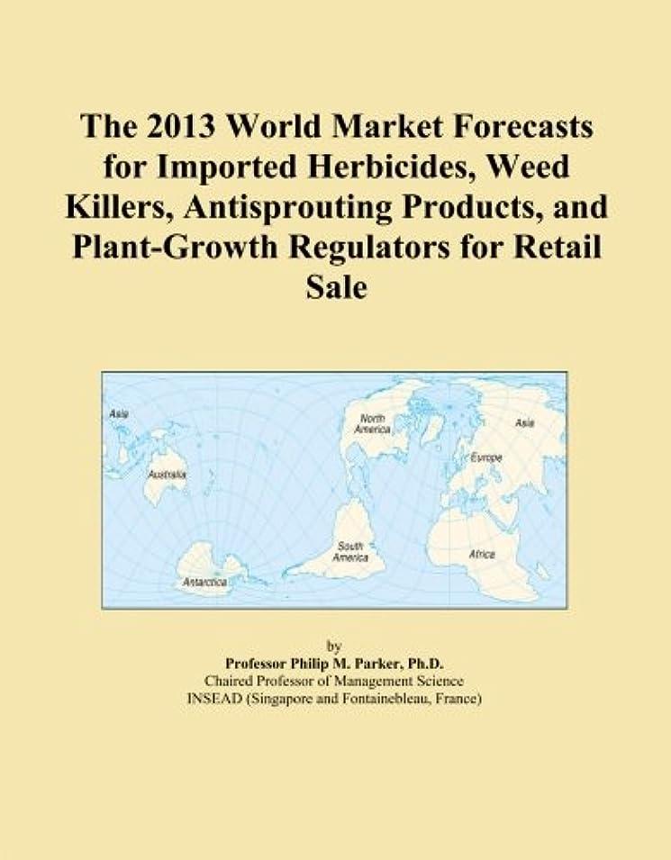 エッセンスそれにもかかわらず歩行者The 2013 World Market Forecasts for Imported Herbicides, Weed Killers, Antisprouting Products, and Plant-Growth Regulators for Retail Sale