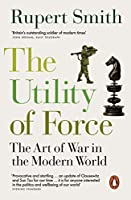 The Utility of Force: Updated with two new chapters