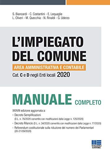 L'impiegato del Comune Manuale Completo 2020. Area Amministrativa e Contabile Cat. C e D negli Enti Locali
