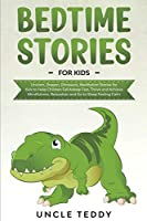 Bedtime Stories For Kids: Unicorn, Dragon, Dinosaurs, Meditation Stories For Kids To Help Children Fall Asleep Fast, Thrive And Achieve Mindfulness, Relaxation And Go To Sleep Feeling Calm