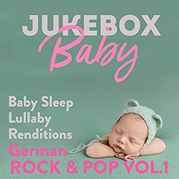 Baby Sleep Lullaby Renditions German Rock & Pop, Vol. 1
