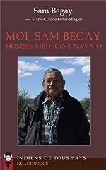 Moi, Sam Begay, homme-médecine navajo de Sam BEGAY