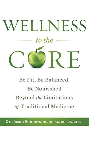 Wellness to the Core: Be Fit, Be Nourished, Be Balanced Beyond the Limitations of Traditional Medicine