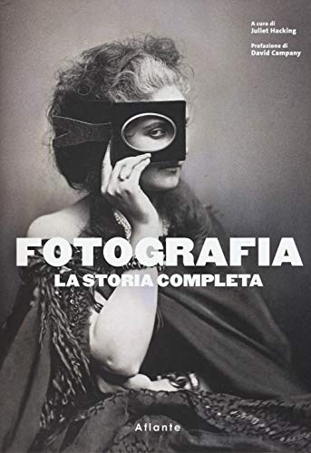 Fotografia. La storia completa