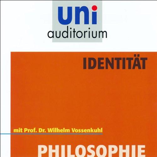 Identität. uni-auditorium mit Prof. Dr. Wilhelm Vossenkuhl Titelbild