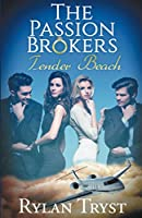 Tender Beach: The Passion Brokers