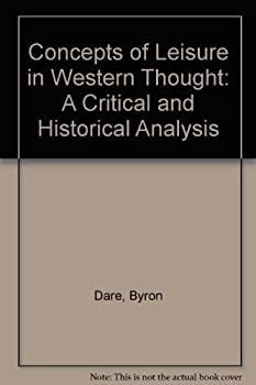Concepts of Leisure in Western Thought: A Critical and Historical Analysis 0840344171 Book Cover