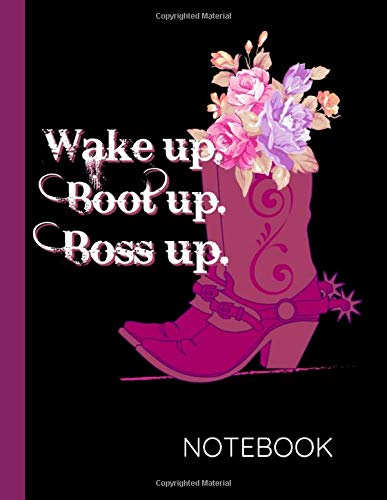 Wake up. Boot up. Boss up. Notebook: Rodeo Inspired Notebook for Cowgirls, Barrel Racers, and rodeo lovers