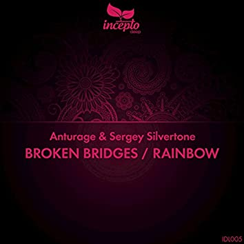 Broken Bridges / Rainbow