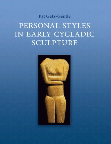 Personal Styles in Early Cycladic Sculpture (Wisconsin Studies in Classics)