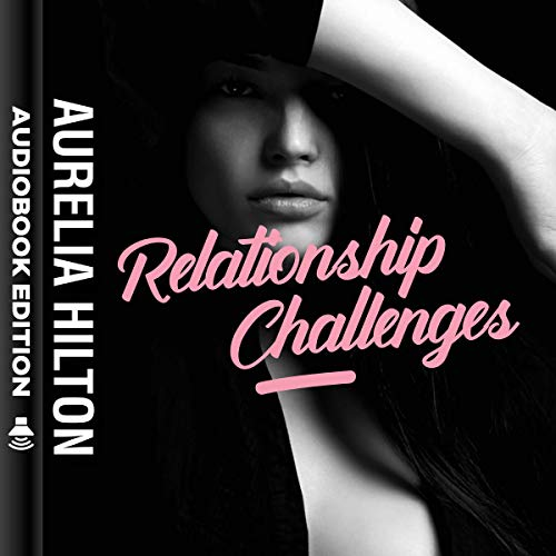 Relationships Challenges  audiobook cover art