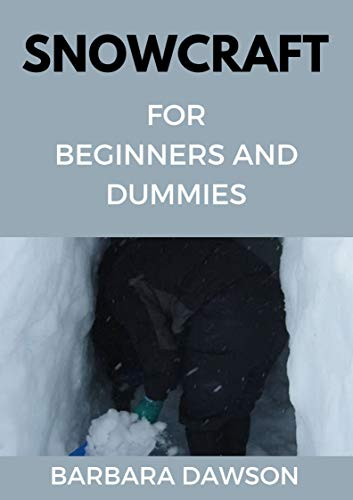 Snowcraft For Beginners and Dummies