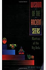 Wisdom of the Ancient Seers: Mantras of the Rig Veda Kindle Edition