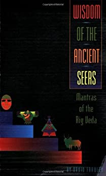 Wisdom of the Ancient Seers: Mantras of the Rig Veda by [Dr. David Frawley]