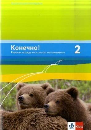 Konetschno! 2: Arbeitsheft mit Audio-CD und Lernsoftware 2. Lernjahr (Konetschno!. Russisch als 2. Fremdsprache. Ausgabe ab 2008)