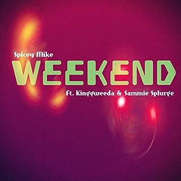 Weekend (feat. KinggWeeda & Sammie Splurge)