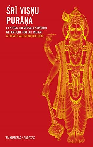 Sri Visnu Purana. La storia universale secondo gli antichi trattati indiani: 28