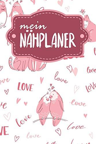 Nähplaner: für deine neuen Nähprojekte zum Ausfüllen mit Maßtabellen + Projektseiten   Motiv: Liebende Tiere
