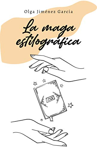 LA MAGA ESTILOGRÁFICA (SALUD, AMOR Y ALMA nº 4) de OLGA JIMÉNEZ GARCÍA