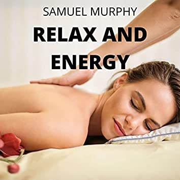 Relax and Energy