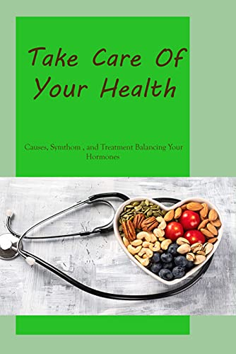 Take Care Of Your Health: Causes, Symthom , and Treatment Balancing Your Hormones: PCOS Journal To Protect Yourself (English Edition)