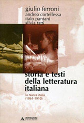 Storia e testi della letteratura italiana. La nuova Italia (1861-1910) (Vol. 8)