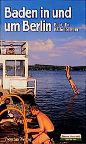 Baden in und um Berlin: Pack die Badehose ein (Trescher-Reiseführer)