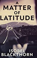 A Matter Of Latitude (Canary Islands Mysteries Book 1)