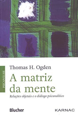 A Matriz da Mente: Relações Objetais e o Diálogo Psicanalítico