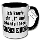 Lustige Tasse, Kaffeetasse mit Spruch 'Ich kaufe ein I und möchte lösen Fick Dich' Spruchtasse Geschenk Büro (A: Schwarz-Weiß)